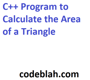 C++ Program to Calculate the Area of a Triangle