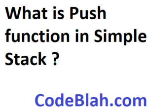 What is Push function in Simple Stack ?