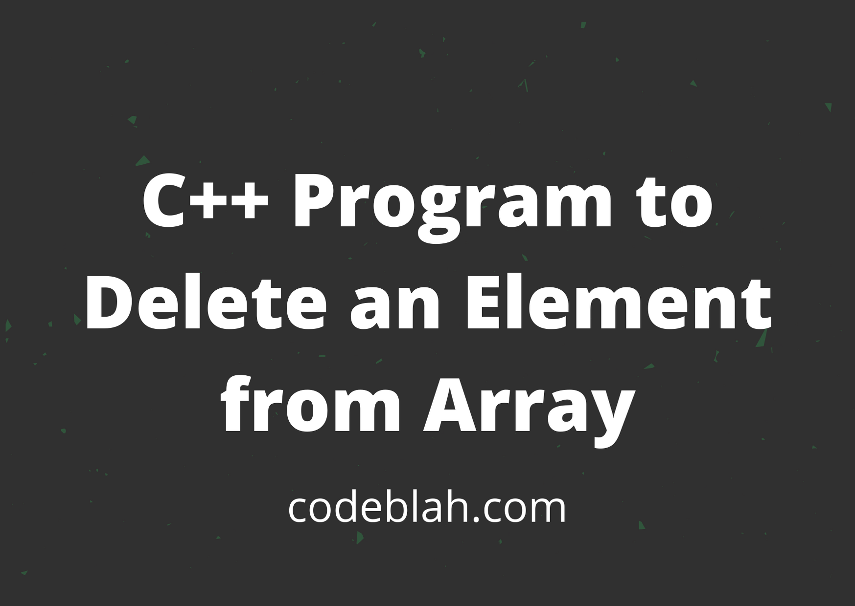 C++ Program to Delete an Element from Array