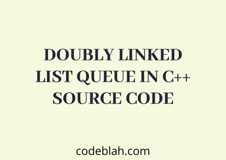 C++ Program to Implement Doubly Linked List Queue