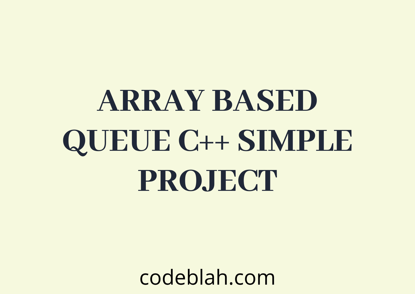C++ Program to Implement Queue using Array