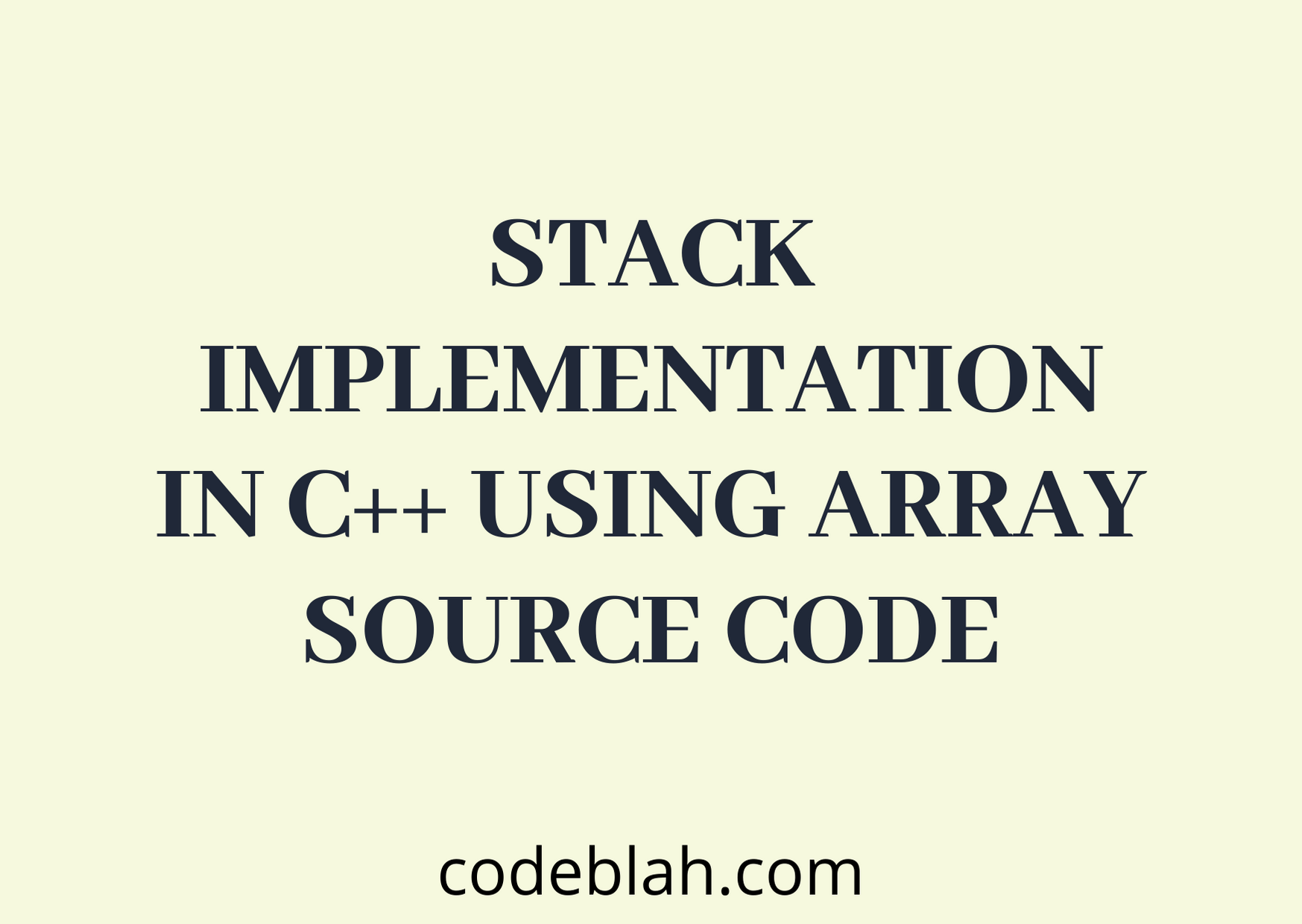 C++ Program to Implement Stack Using Array