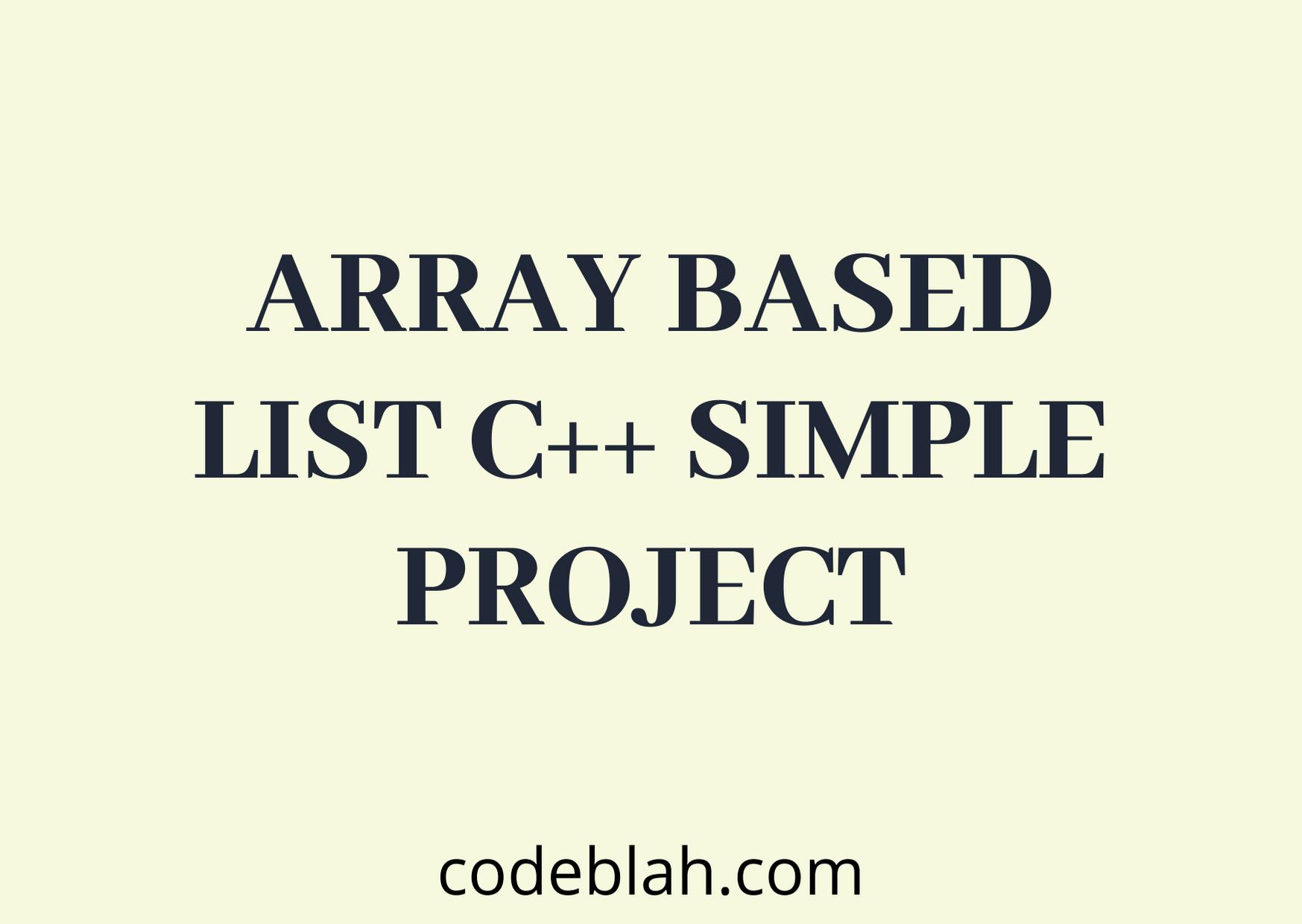 C++ Array Based List