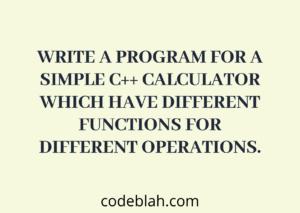 C++ Program to Make Simple Calculator