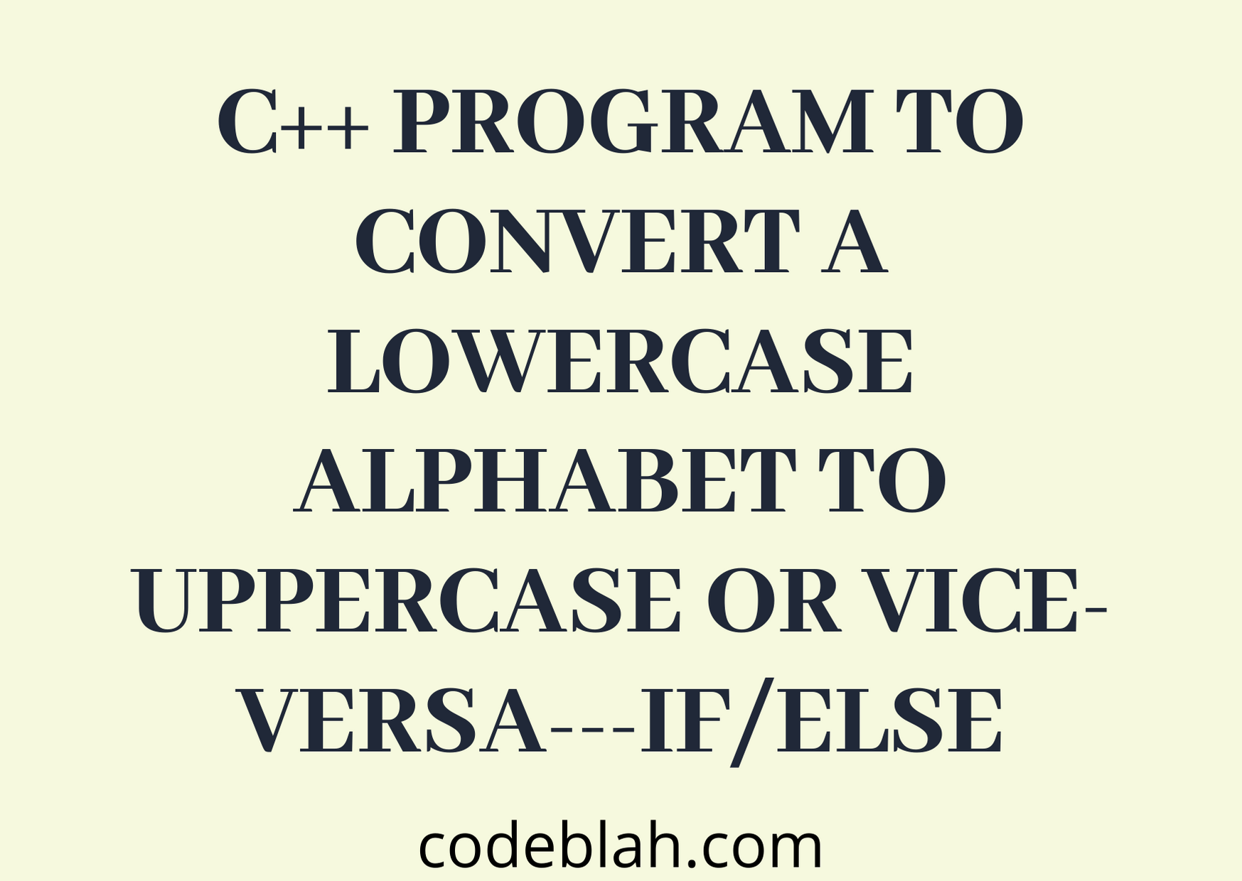 C++ Program to Convert Lowercase to Uppercase