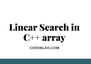 Linear Search in C++ Array
