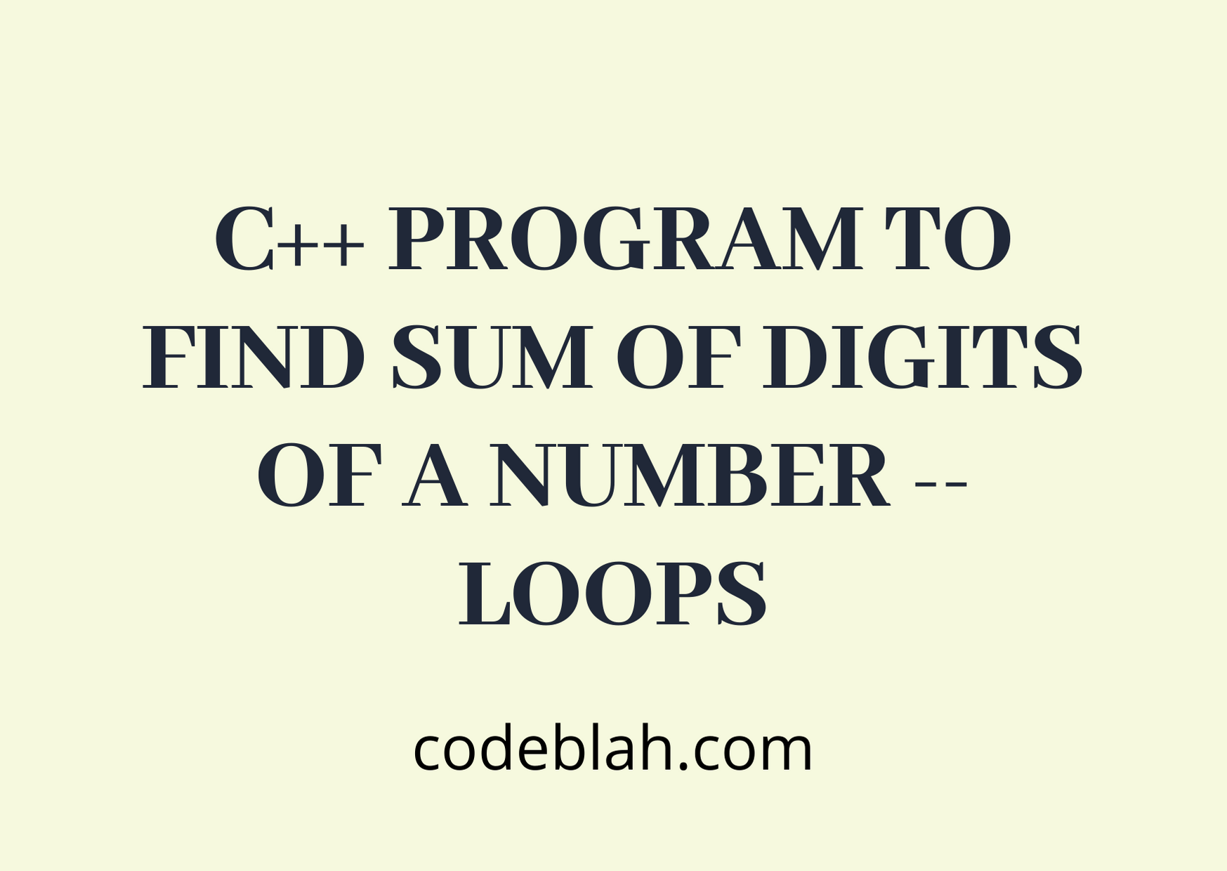 C++ Program to Find Sum of Digits of a Number