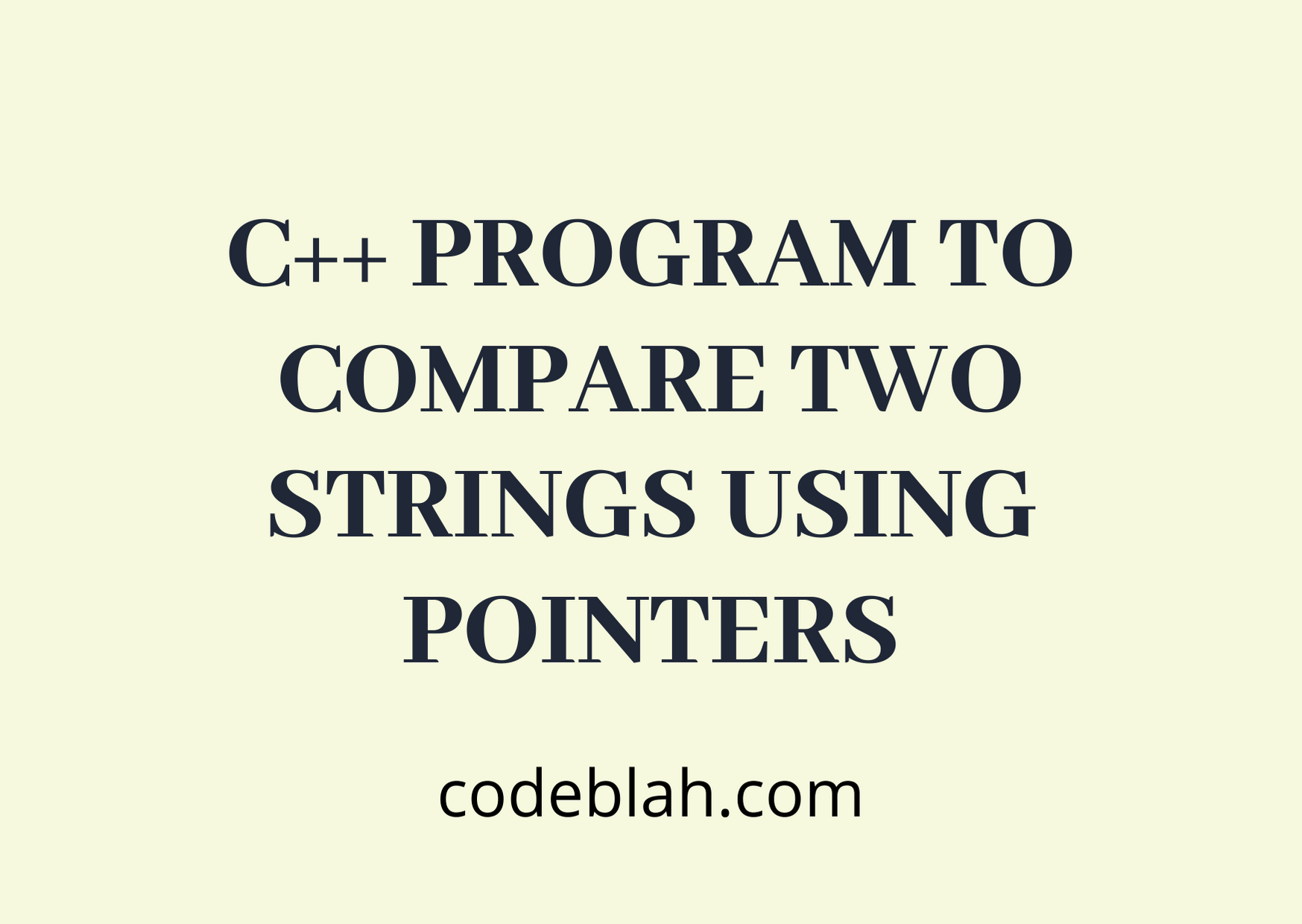 C++ Program to Compare Two Strings Using Pointers