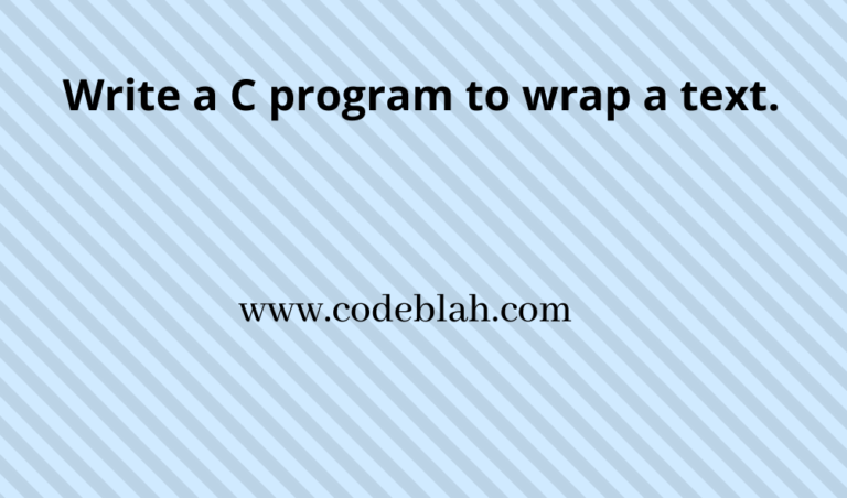 C Program To Wrap a Text