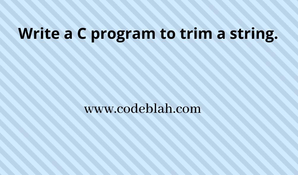 C Program To Trim a String