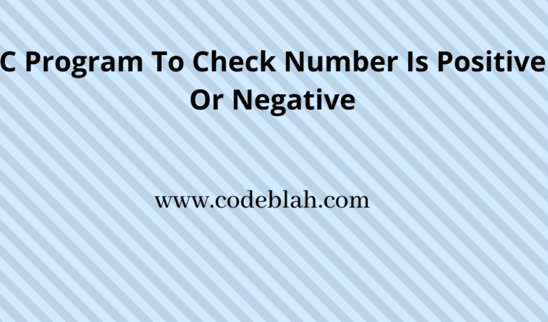 C Program To Check Number Is Positive Or Negative