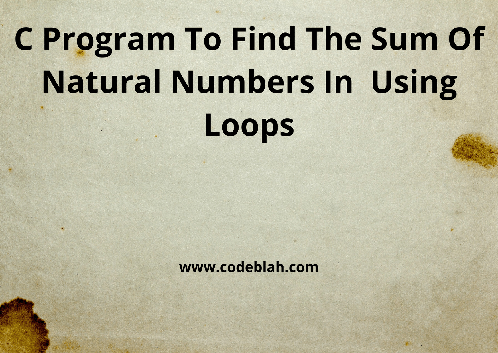 C Program to Find Sum of Natural Numbers Using While Loop