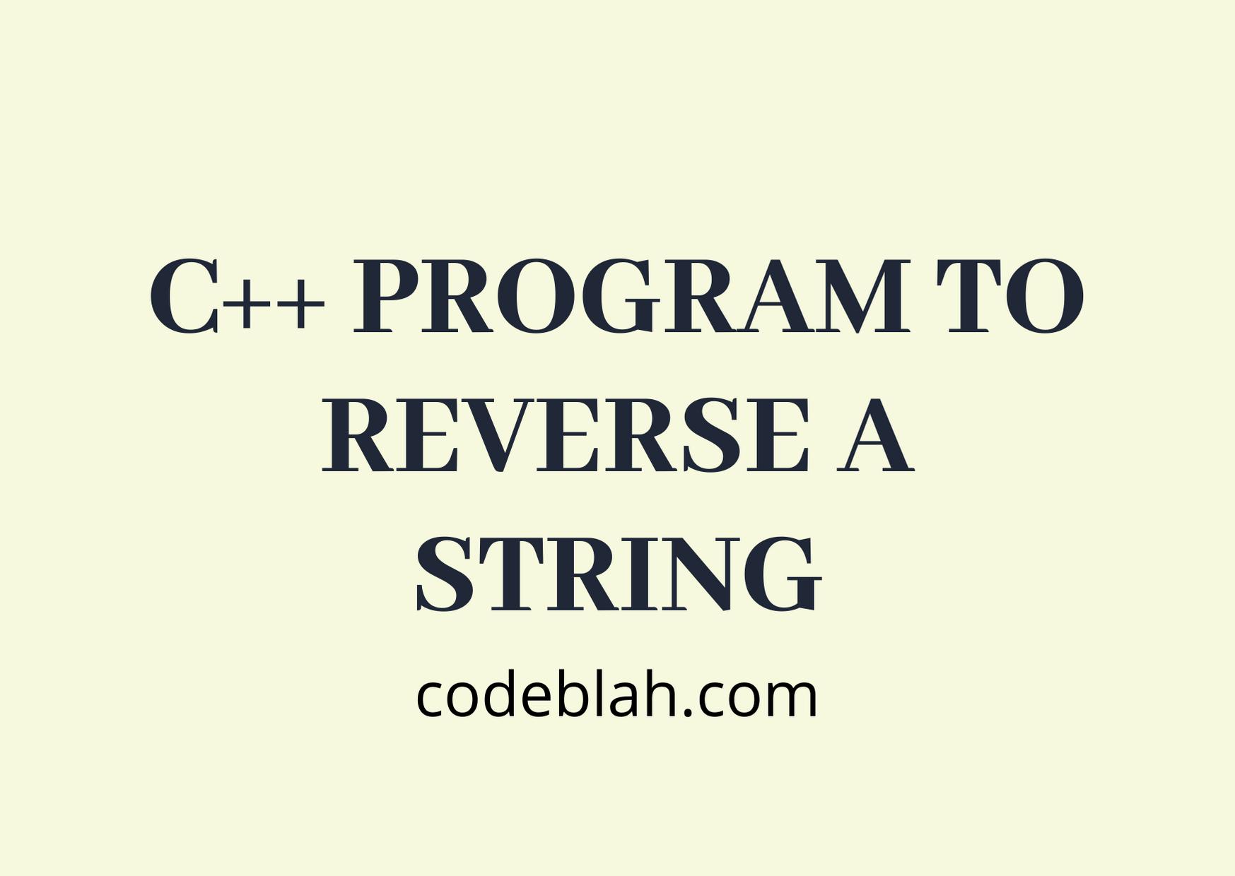 C++ Program to Reverse a String