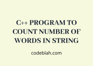 C++ Program to Count Number of Words in String