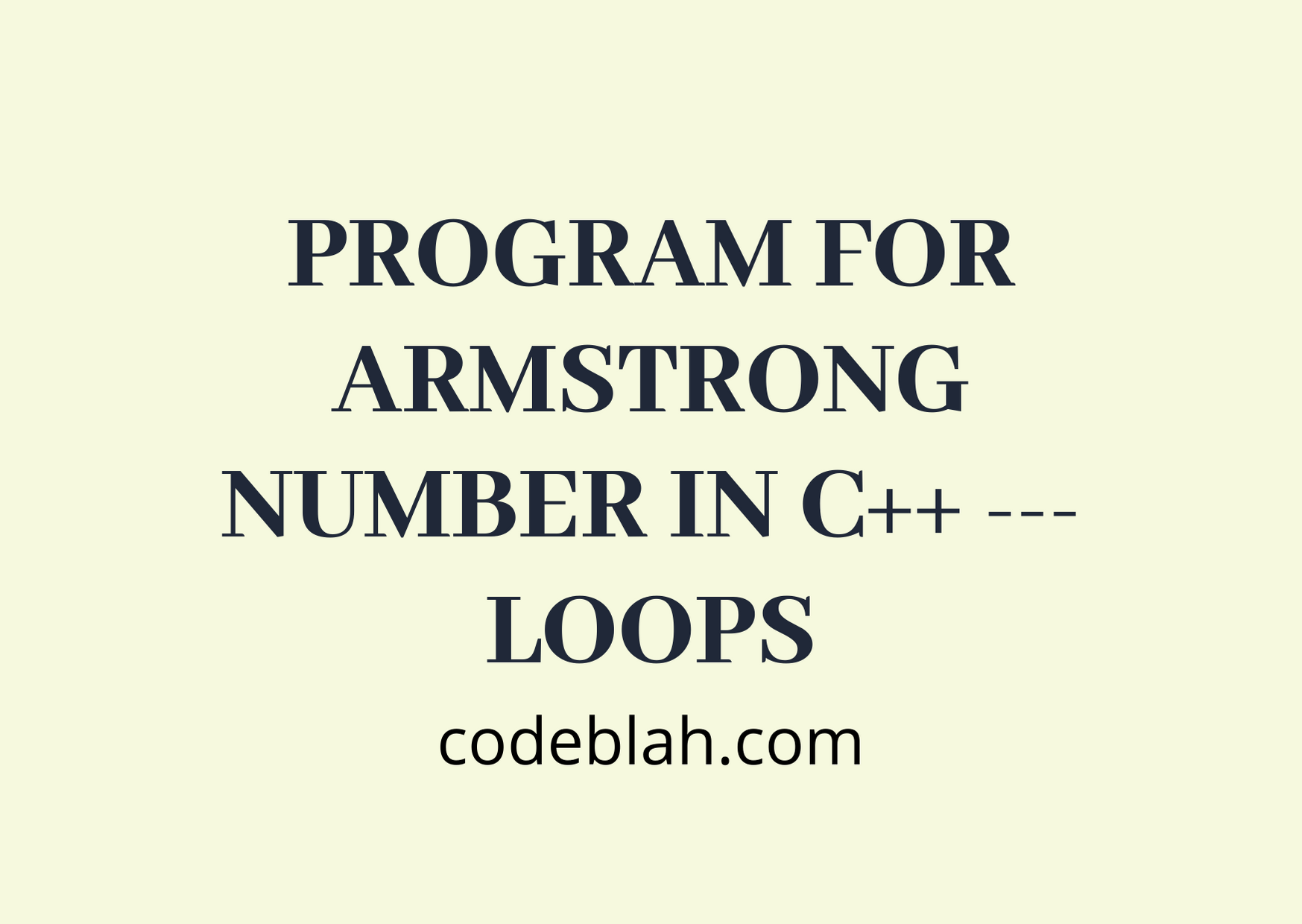 Program for Armstrong Number in C++ ---Loops