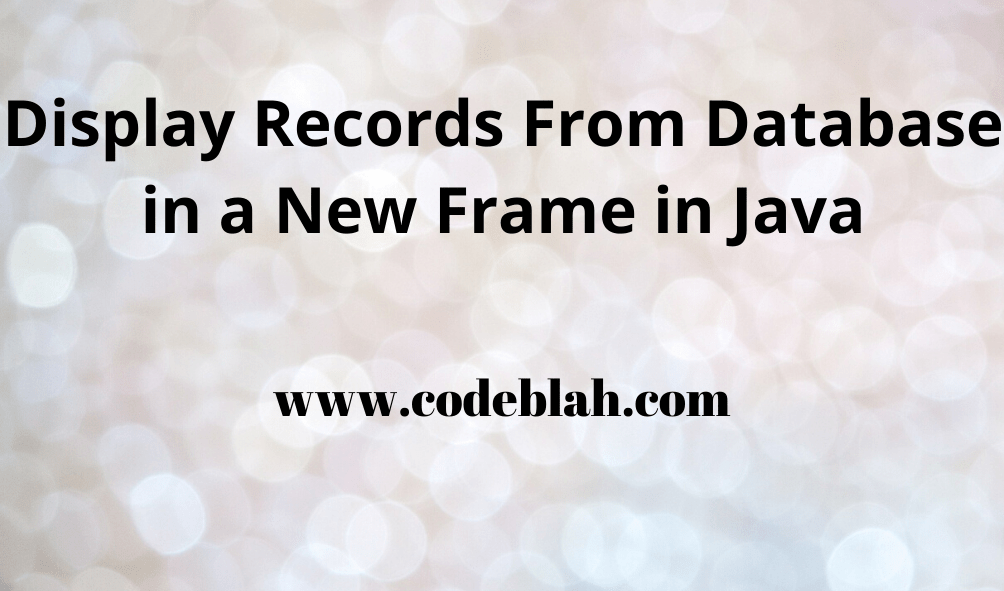 Display Records From Database in a New Frame in Java