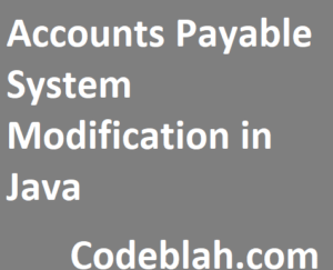 Accounts Payable System Modification in Java