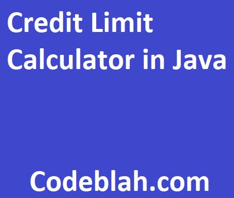 Credit Limit Calculator in Java