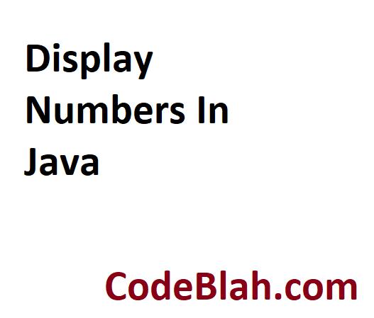 Display Numbers In Java