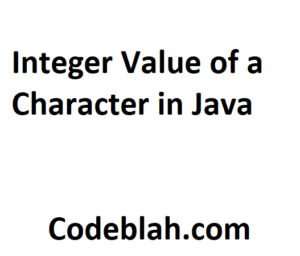 Integer Value of a Character in Java