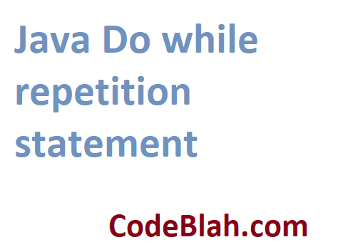 Java Do while repetition statement