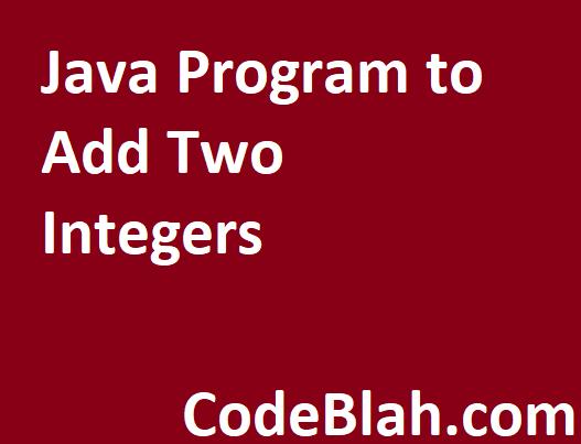Java Program to Add Two Integers