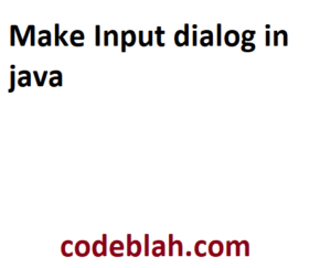 Make Input dialog in java