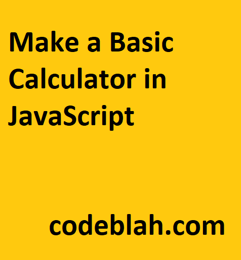 Make a Basic Calculator in JavaScript
