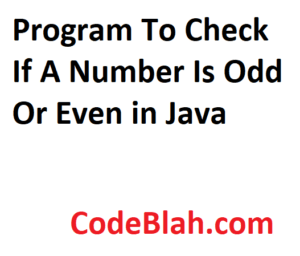 Program To Check If A Number Is Odd Or Even in Java