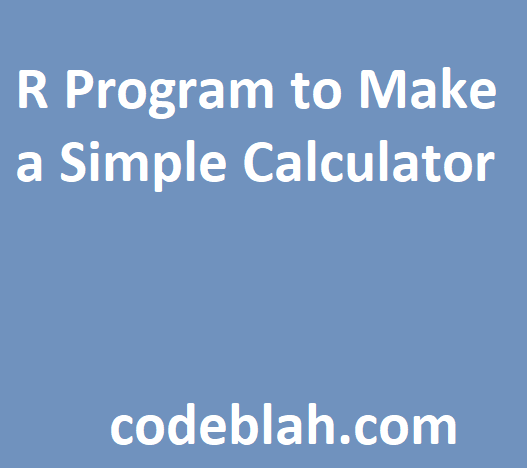 R Program to Make a Simple Calculator