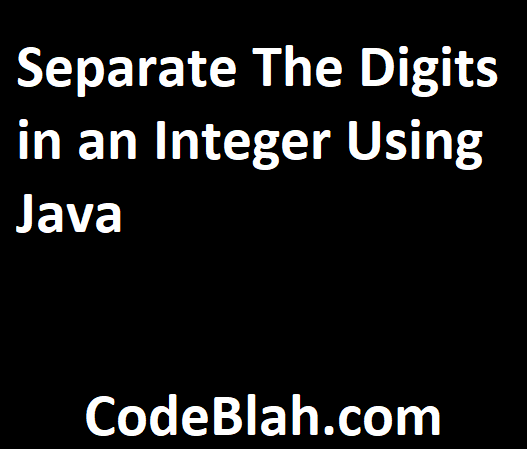 Separate The Digits in an Integer Using Java
