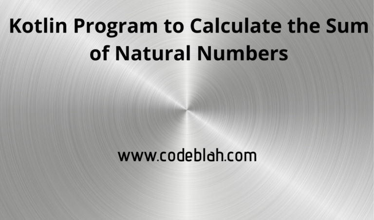 Kotlin Program to Calculate the Sum of Natural Numbers