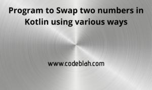 Kotlin Program to Swap Two Numbers