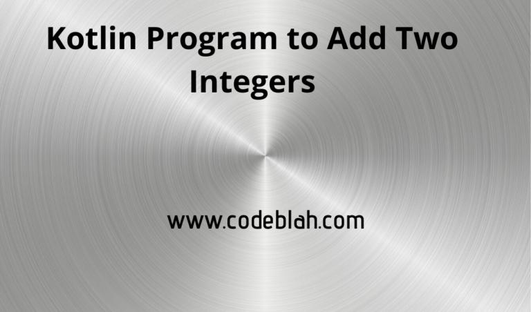 Kotlin Program to Add Two Integers