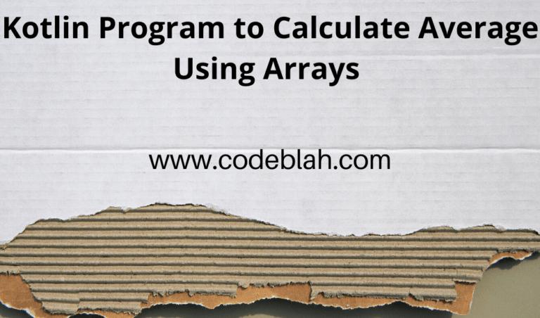Kotlin Program to Calculate Average Using Arrays