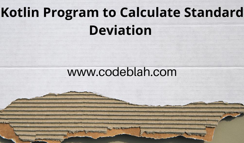 Kotlin Program to Calculate Standard Deviation