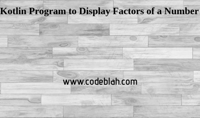 Kotlin Program to Display Factors of a Number