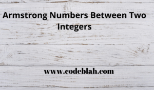 Armstrong Numbers Between Two Integers