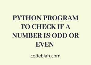 Python Program to Check if a Number is Odd or Even