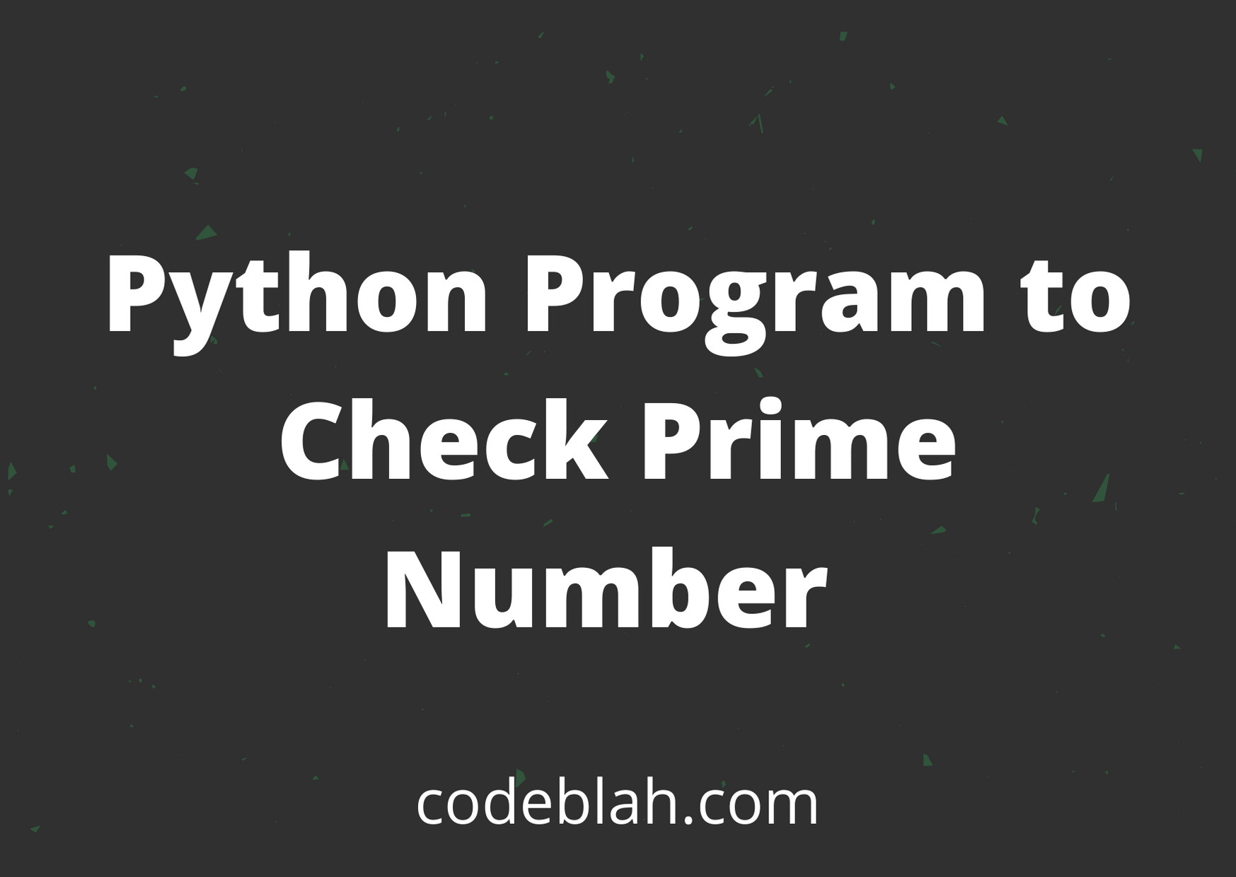 Python Program to Check Prime Number