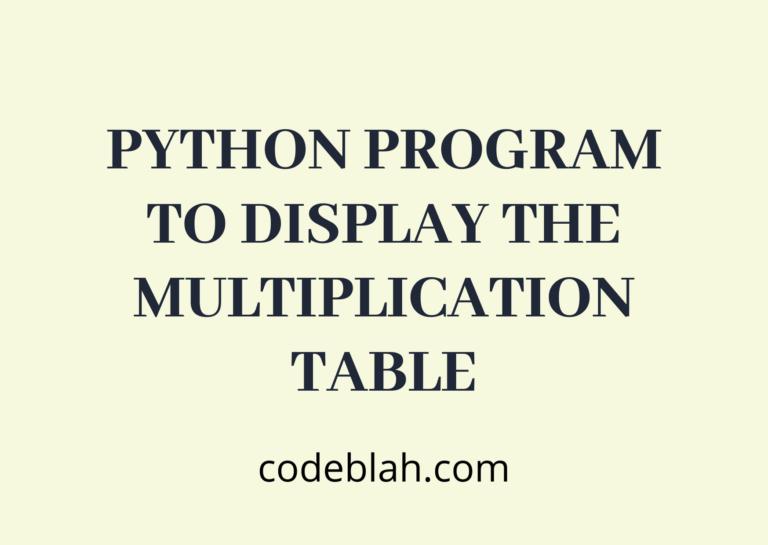 Python Program to Display the multiplication Table