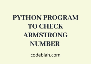 Python Program to Check Armstrong Number