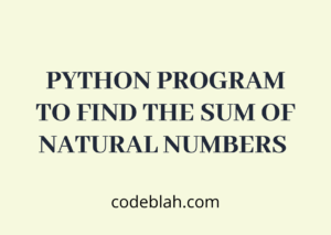 Python Program to Find the Sum of Natural Numbers