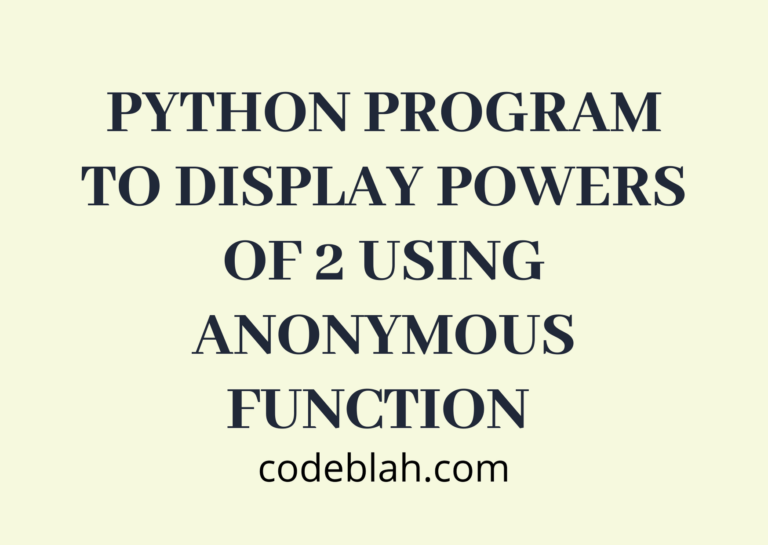 Python Program To Display Powers of 2 Using Anonymous Function