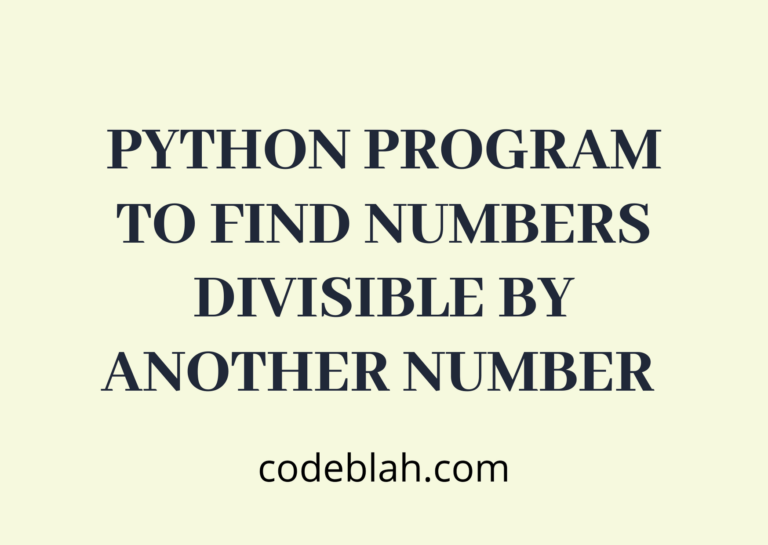 Python Program to Find Numbers Divisible by Another Number