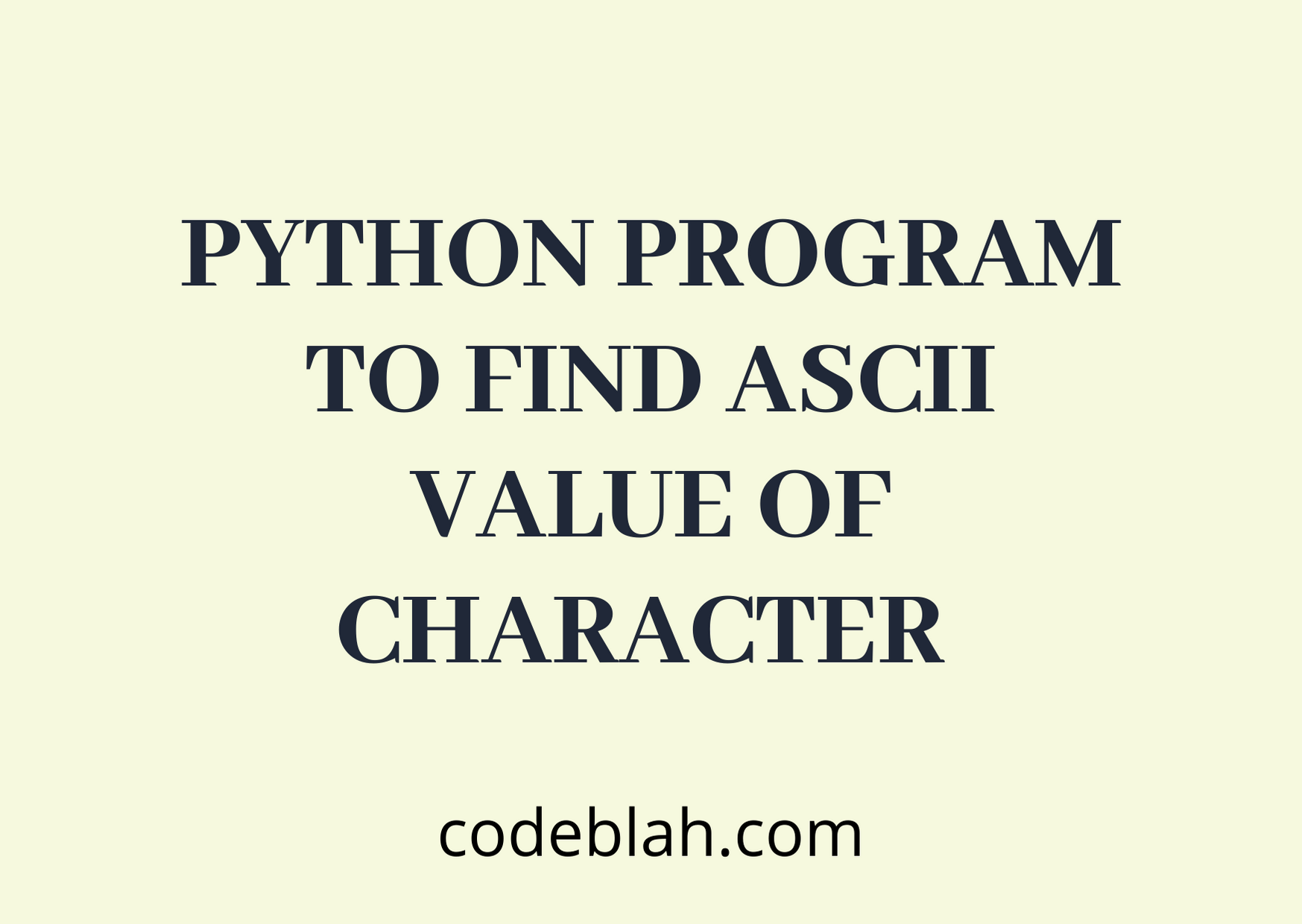 Python Program to Find ASCII Value of Character