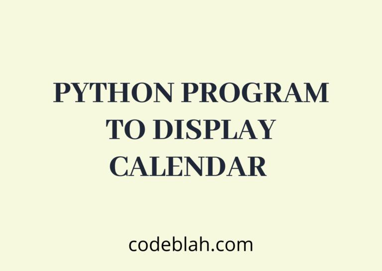 Python Program to Display Calendar