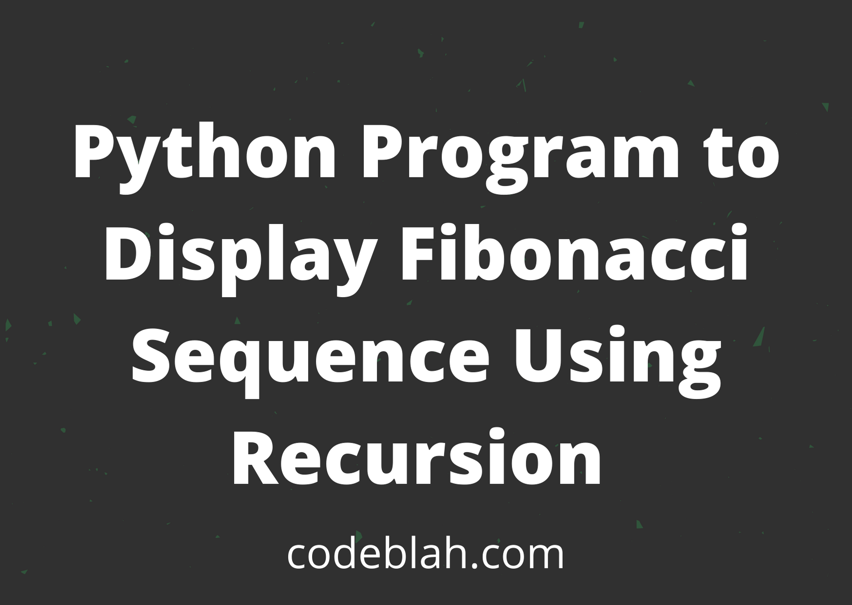 Python Program to Display Fibonacci Sequence Using Recursion