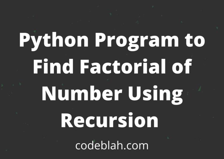 Python Program to Find Factorial of Number Using Recursion