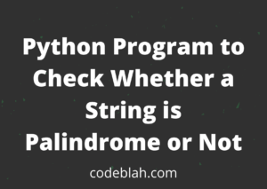 Python Program to Check Whether a String is Palindrome or Not